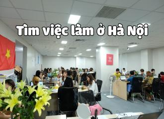Cách tìm việc làm tại Hà Nội nhanh chóng, chất lượng nhất